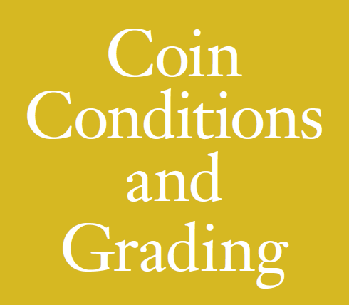 Description: Coin Conditions and Grading