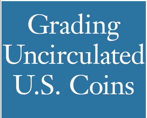 Description: Grading Uncirculated U.S. Coins